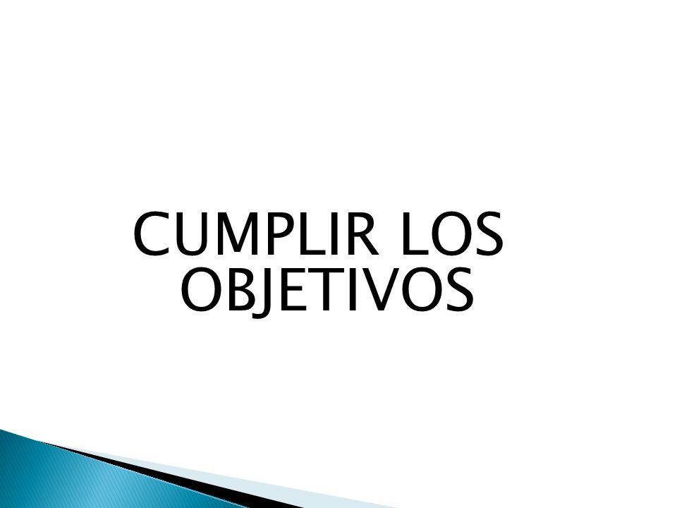 CUMPLIR LOS OBJETIVOS
