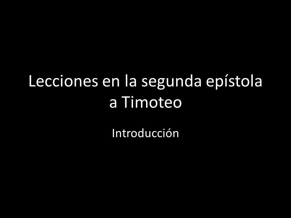 Lecciones en la segunda epístola a Timoteo Introducción