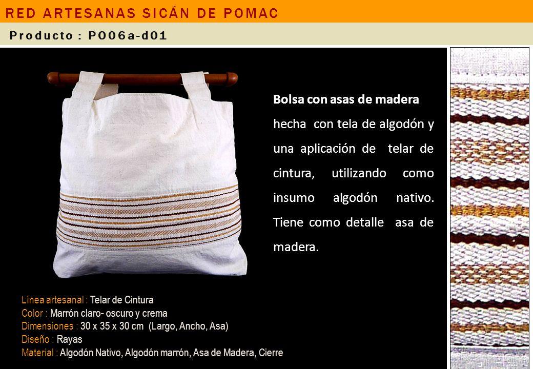 Bolsa con asas de madera hecha con tela de algodón y una aplicación de telar de cintura, utilizando como insumo algodón nativo. Tiene como detalle asa