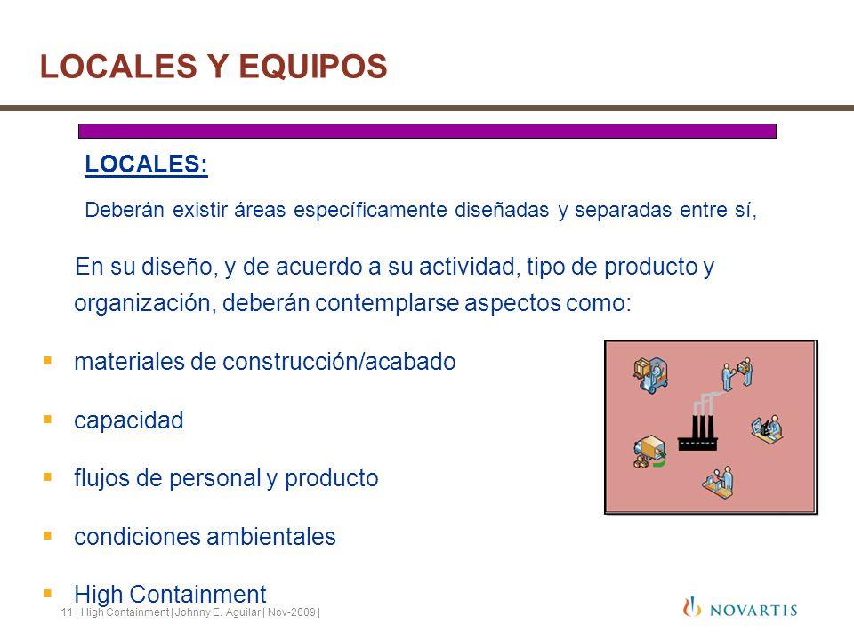 11 | High Containment | Johnny E. Aguilar | Nov-2009 | LOCALES: Deberán existir áreas específicamente diseñadas y separadas entre sí, En su diseño, y