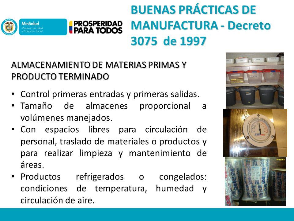 ALMACENAMIENTO DE MATERIAS PRIMAS Y PRODUCTO TERMINADO Control primeras entradas y primeras salidas.
