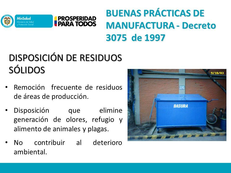 DISPOSICIÓN DE RESIDUOS SÓLIDOS Remoción frecuente de residuos de áreas de producción.