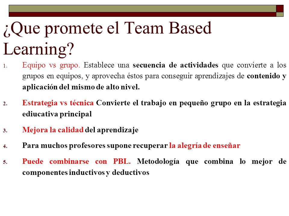 ¿Que promete el Team Based Learning.1. Equipo vs grupo.