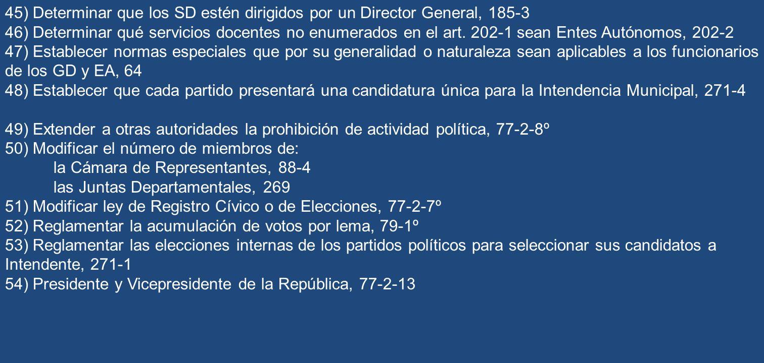 45) Determinar que los SD estén dirigidos por un Director General, 185-3 46) Determinar qué servicios docentes no enumerados en el art. 202-1 sean Ent