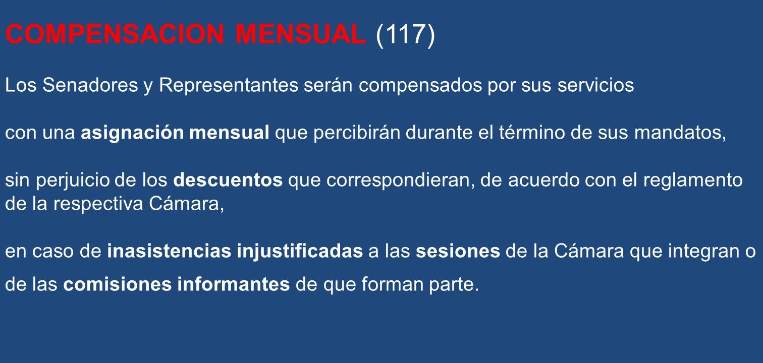 COMPENSACION MENSUAL (117) Los Senadores y Representantes serán compensados por sus servicios con una asignación mensual que percibirán durante el tér