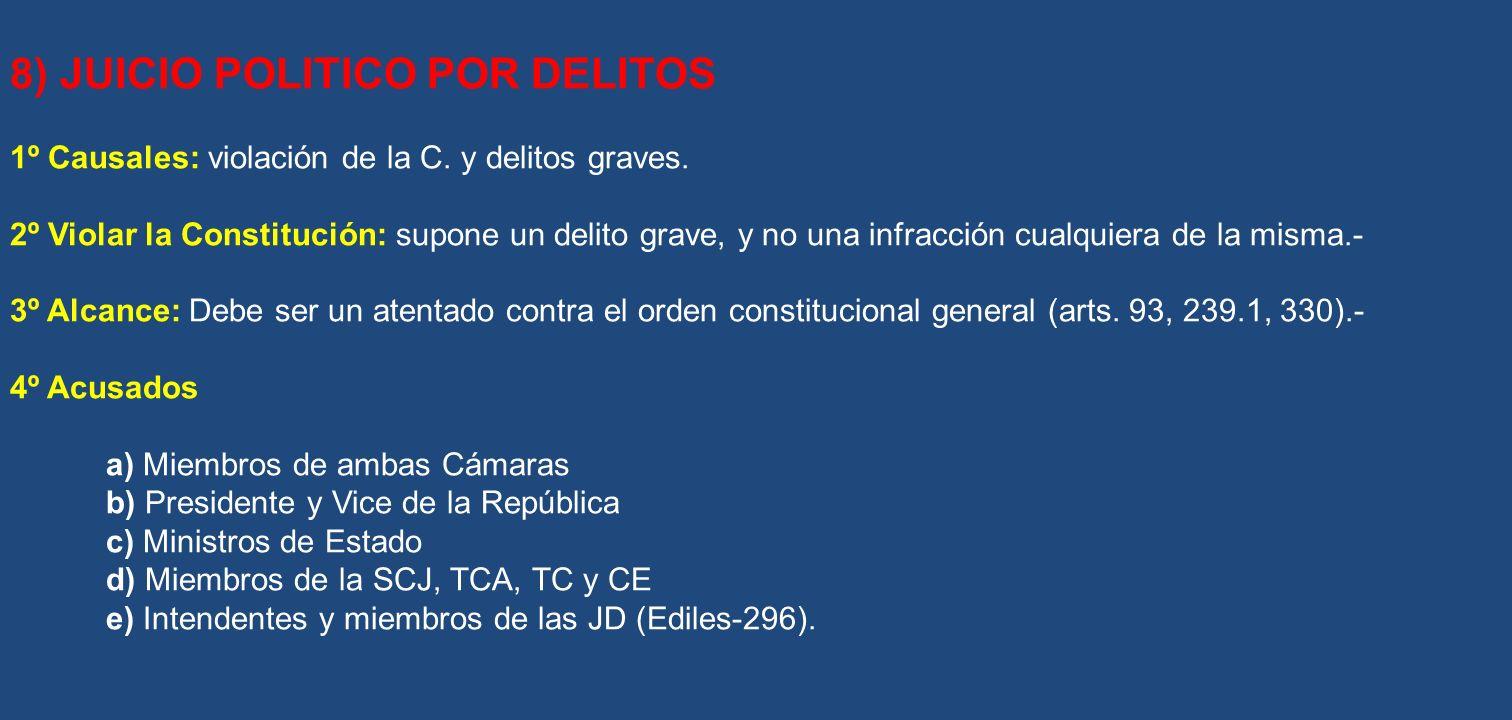 8) JUICIO POLITICO POR DELITOS 1º Causales: violación de la C. y delitos graves. 2º Violar la Constitución: supone un delito grave, y no una infracció