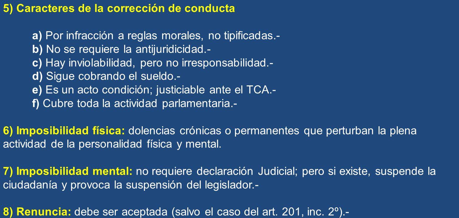 5) Caracteres de la corrección de conducta a) Por infracción a reglas morales, no tipificadas.- b) No se requiere la antijuridicidad.- c) Hay inviolab