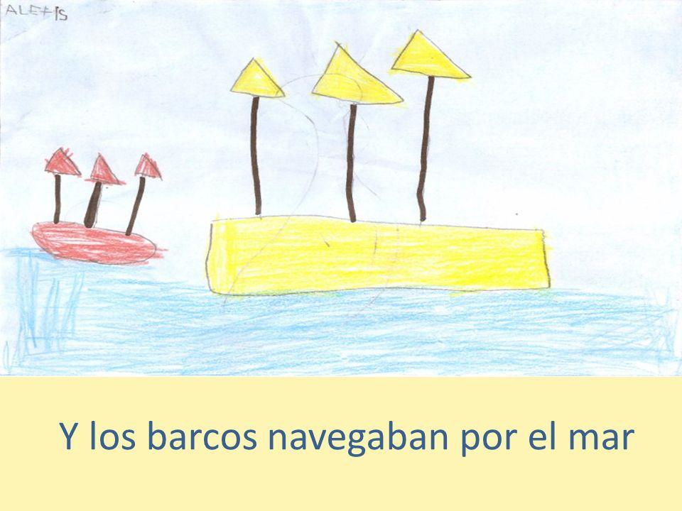 Y los barcos navegaban por el mar