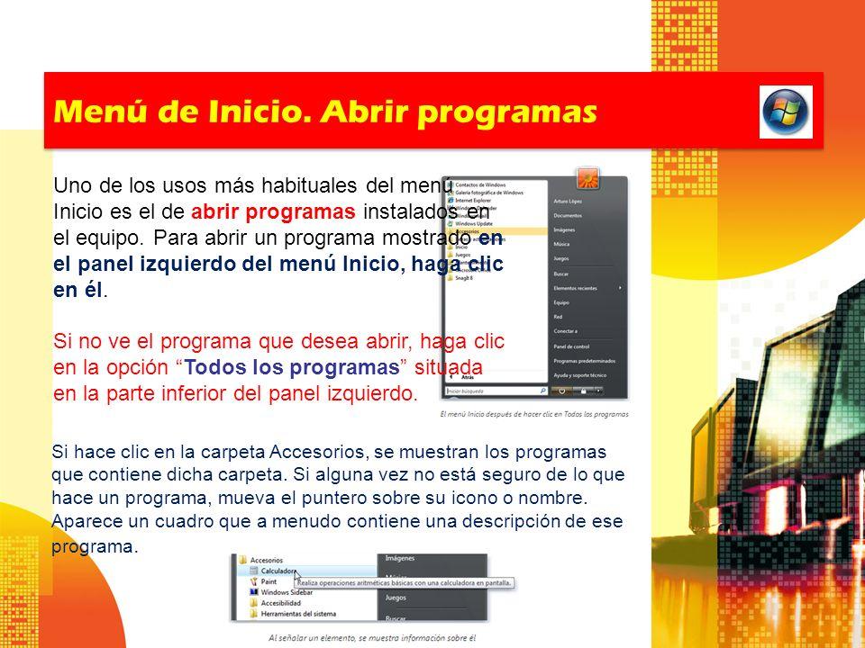 Menú de Inicio. Abrir programas Si hace clic en la carpeta Accesorios, se muestran los programas que contiene dicha carpeta. Si alguna vez no está seg