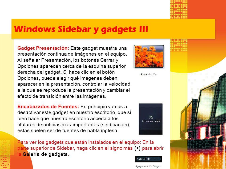 Windows Sidebar y gadgets III Encabezados de Fuentes: En principio vamos a desactivar este gadget en nuestro escritorio, que si bien hace que nuestro