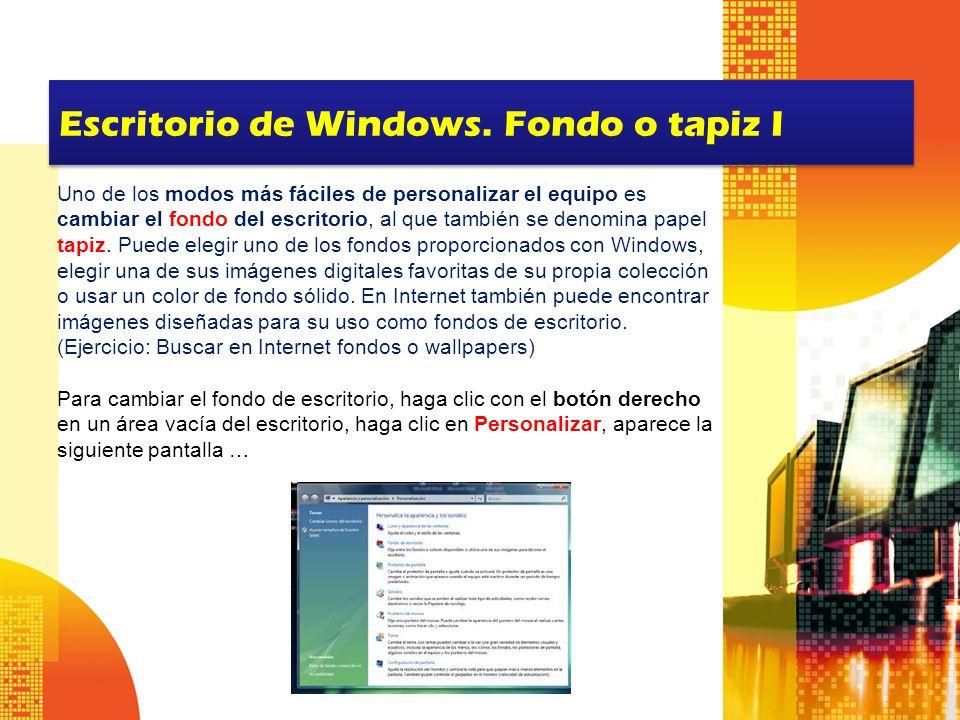 Escritorio de Windows. Fondo o tapiz I Uno de los modos más fáciles de personalizar el equipo es cambiar el fondo del escritorio, al que también se de