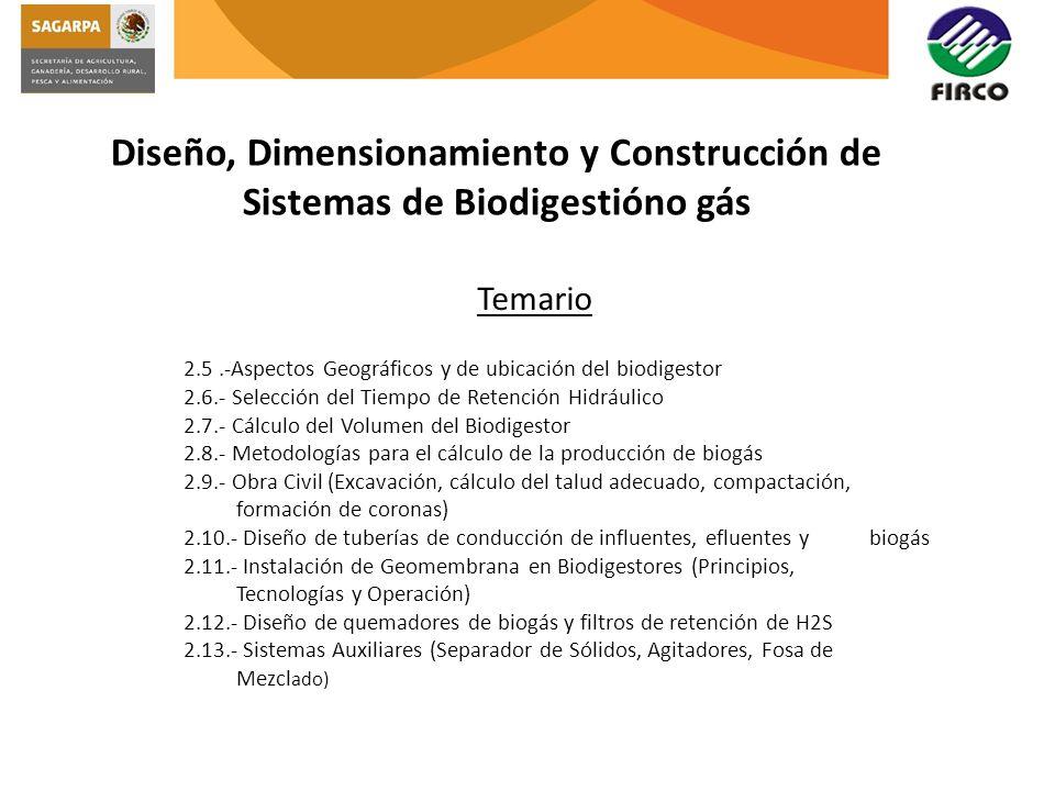 Diseño, Dimensionamiento y Construcción de Sistemas de Biodigestióno gás Temario 2.5.-Aspectos Geográficos y de ubicación del biodigestor 2.6.- Selecc