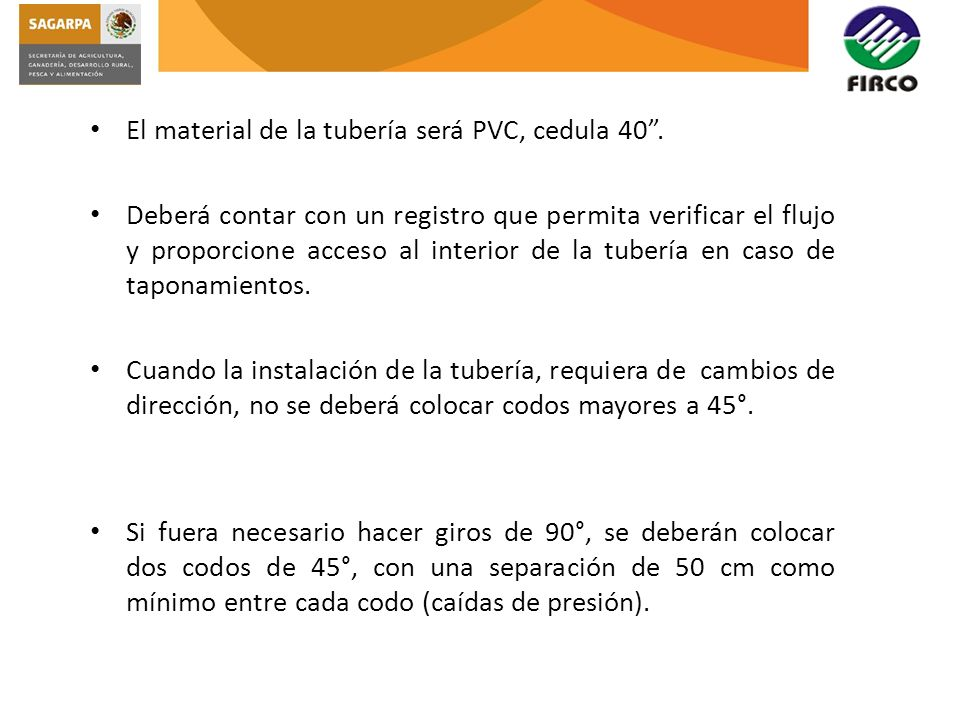 El material de la tubería será PVC, cedula 40. Deberá contar con un registro que permita verificar el flujo y proporcione acceso al interior de la tub