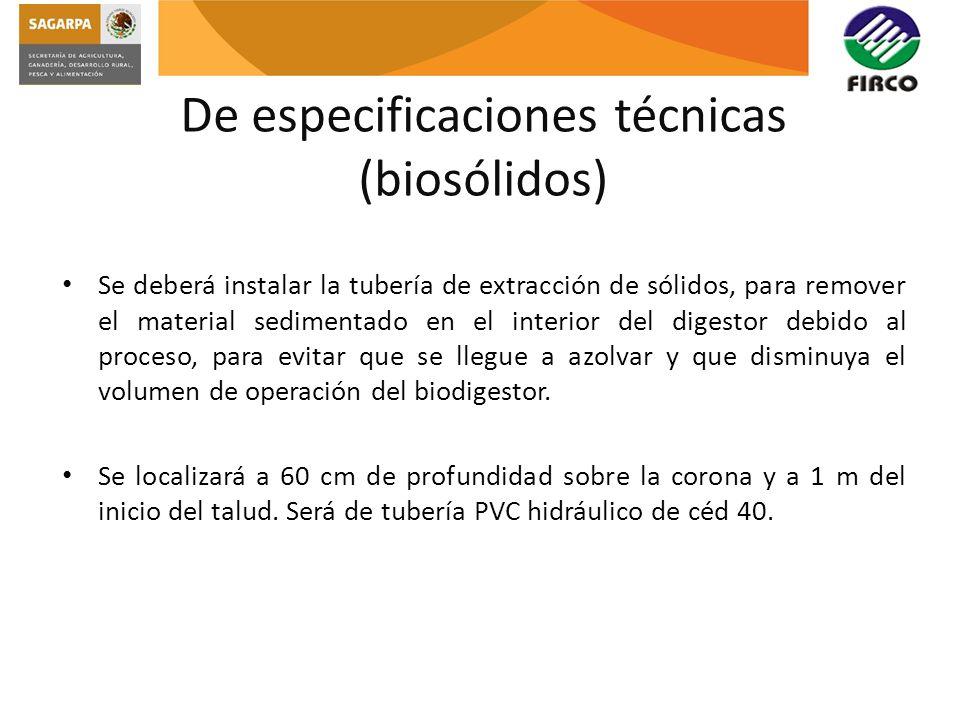 De especificaciones técnicas (biosólidos) Se deberá instalar la tubería de extracción de sólidos, para remover el material sedimentado en el interior