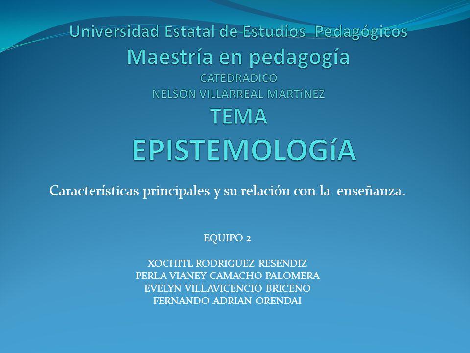 Características principales y su relación con la enseñanza.