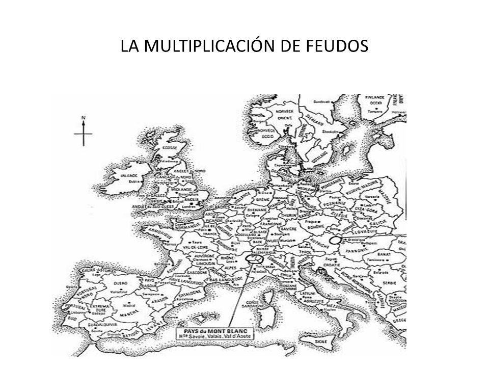 LA MULTIPLICACIÓN DE FEUDOS