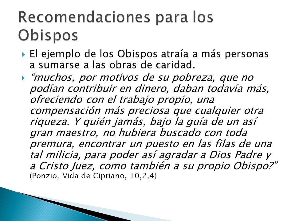 El ejemplo de los Obispos atraía a más personas a sumarse a las obras de caridad.