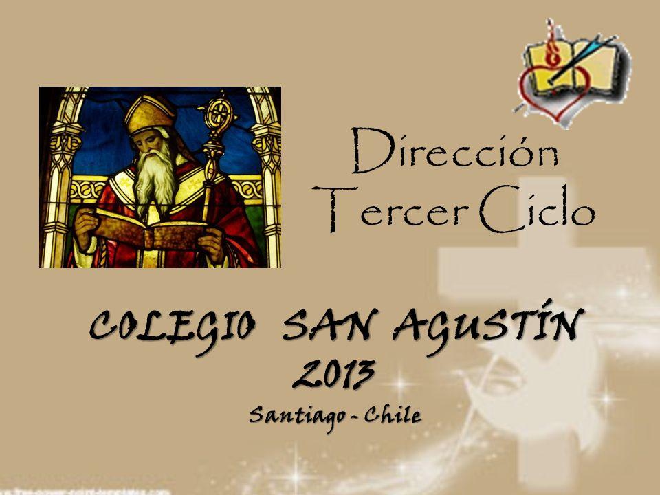 COLEGIO SAN AGUSTÍN 2013 Santiago - Chile Dirección Tercer Ciclo