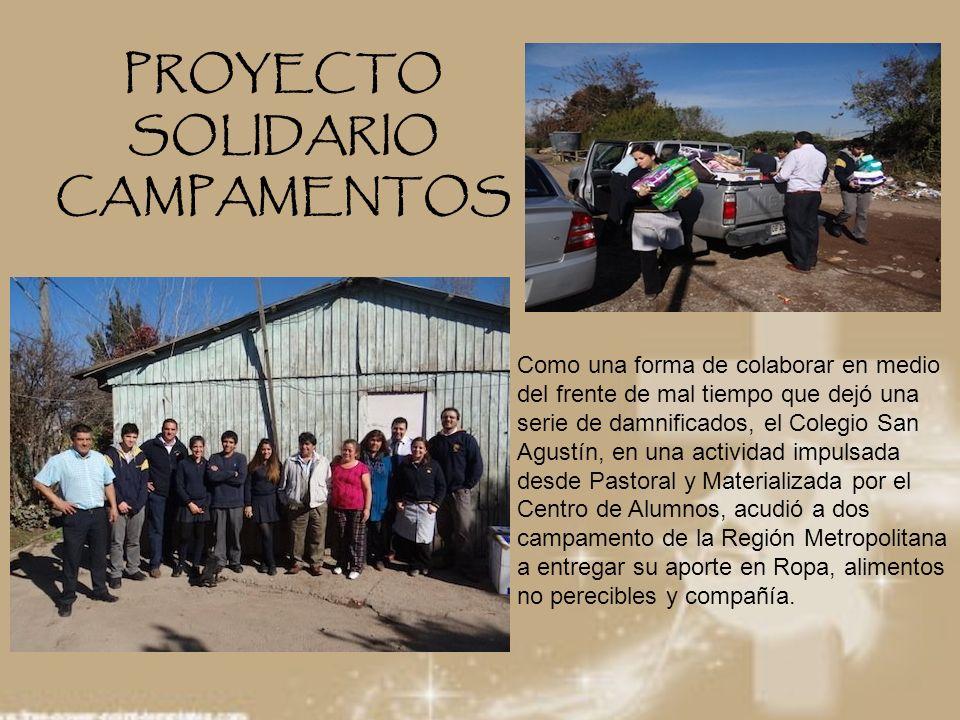 PROYECTO SOLIDARIO CAMPAMENTOS Como una forma de colaborar en medio del frente de mal tiempo que dejó una serie de damnificados, el Colegio San Agustí