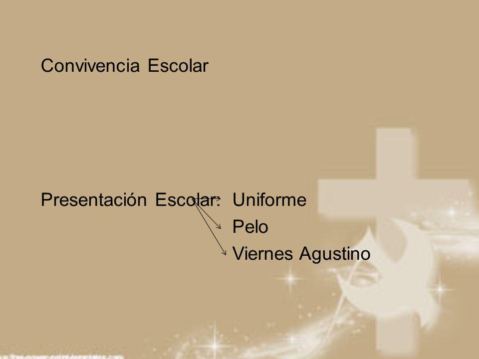 Convivencia Escolar Presentación Escolar:Uniforme Pelo Viernes Agustino