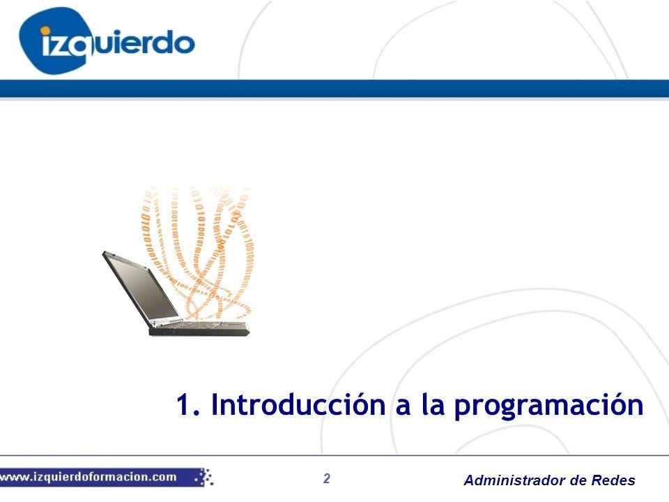Administrador de Redes 2 1. Introducción a la programación
