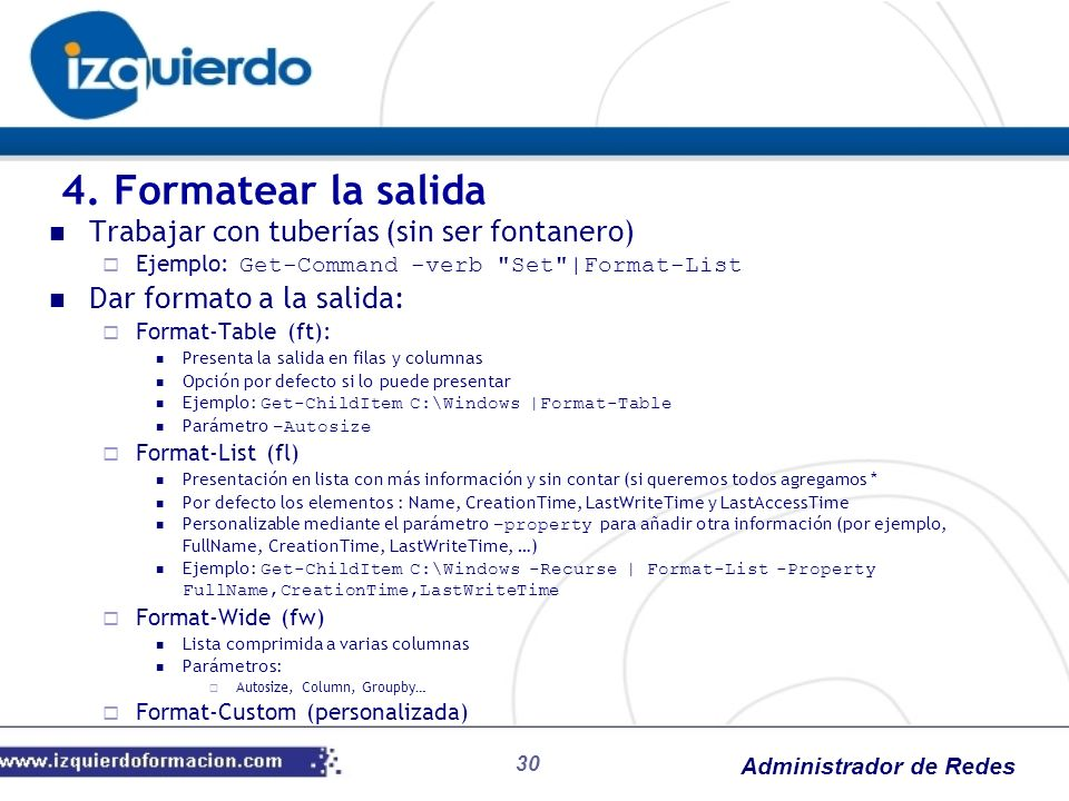 Administrador de Redes 30 Trabajar con tuberías (sin ser fontanero) Ejemplo: Get-Command -verb