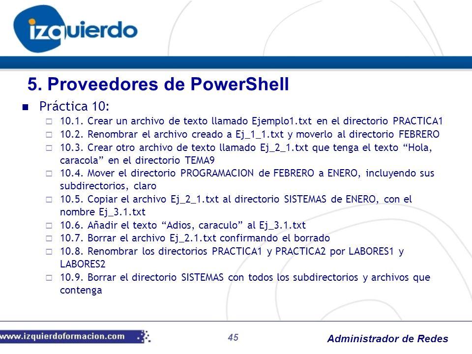 Administrador de Redes 45 Práctica 10: 10.1. Crear un archivo de texto llamado Ejemplo1.txt en el directorio PRACTICA1 10.2. Renombrar el archivo crea