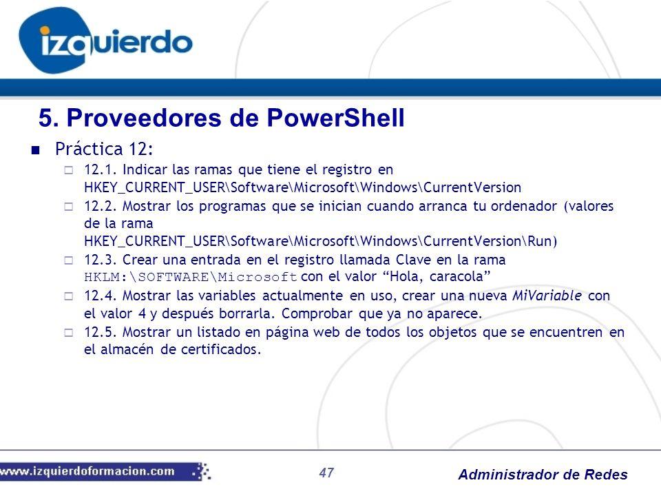 Administrador de Redes 47 Práctica 12: 12.1. Indicar las ramas que tiene el registro en HKEY_CURRENT_USER\Software\Microsoft\Windows\CurrentVersion 12