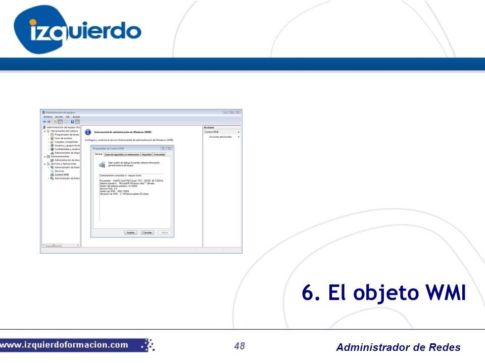 Administrador de Redes 48 6. El objeto WMI