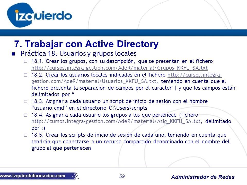 Administrador de Redes 59 Práctica 18. Usuarios y grupos locales 18.1. Crear los grupos, con su descripción, que se presentan en el fichero http://cur