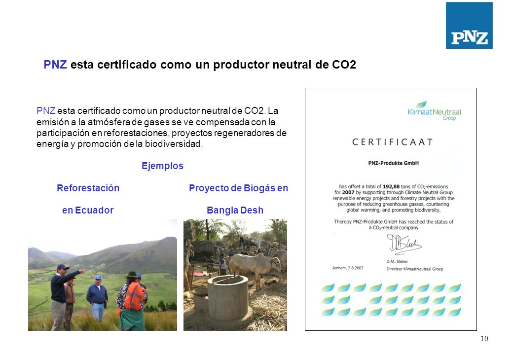 10 PNZ esta certificado como un productor neutral de CO2 PNZ esta certificado como un productor neutral de CO2.