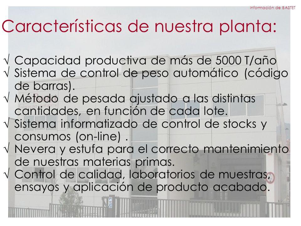 Características de nuestra planta: Capacidad productiva de más de 5000 T/año Sistema de control de peso automático (código de barras).