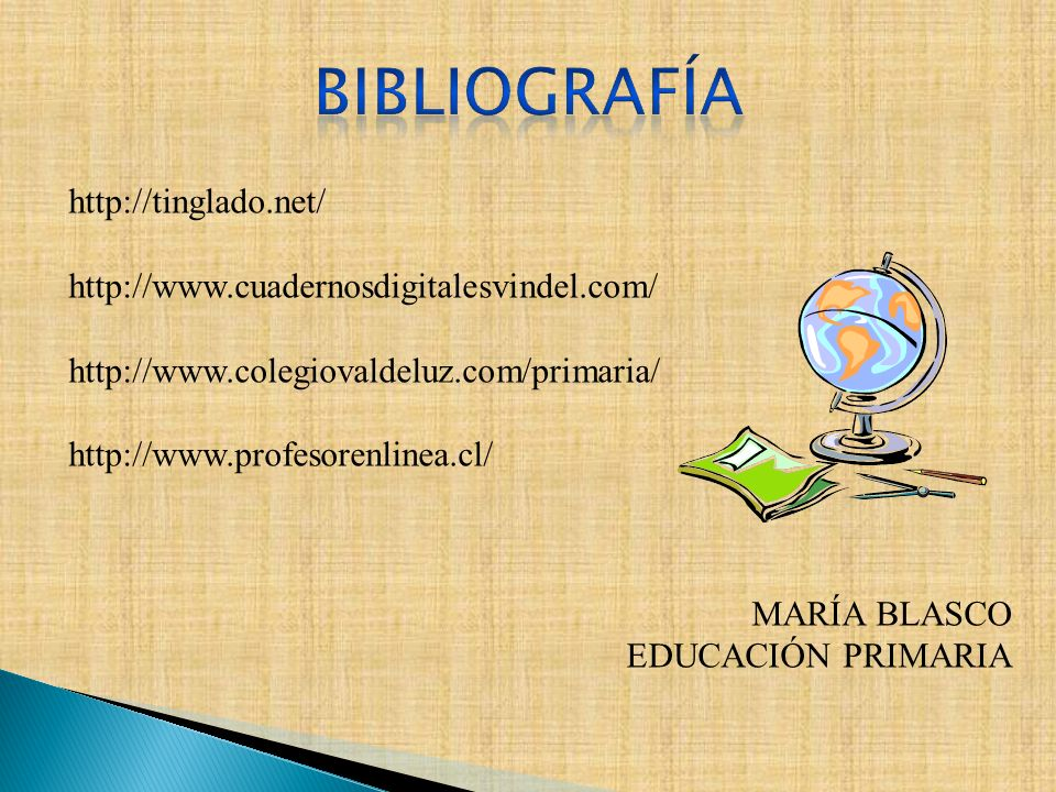 http://tinglado.net/ http://www.cuadernosdigitalesvindel.com/ http://www.colegiovaldeluz.com/primaria/ http://www.profesorenlinea.cl/ MARÍA BLASCO EDU