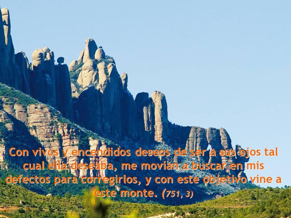 Pasando frente a esta montaña viniendo por el ferrocarril de Zaragoza, me dijo mi Amada (la Iglesia): te espero en Montserrat, ven y te hablaré de la