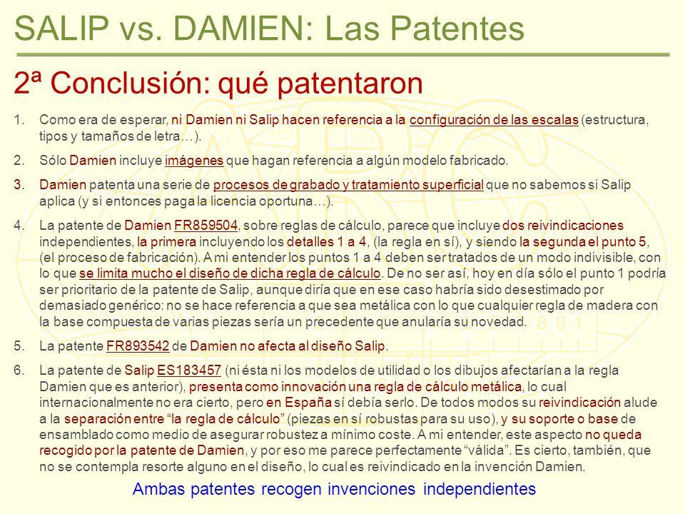 SALIP vs. DAMIEN: Las Patentes 2ª Conclusión: qué patentaron 1.Como era de esperar, ni Damien ni Salip hacen referencia a la configuración de las esca