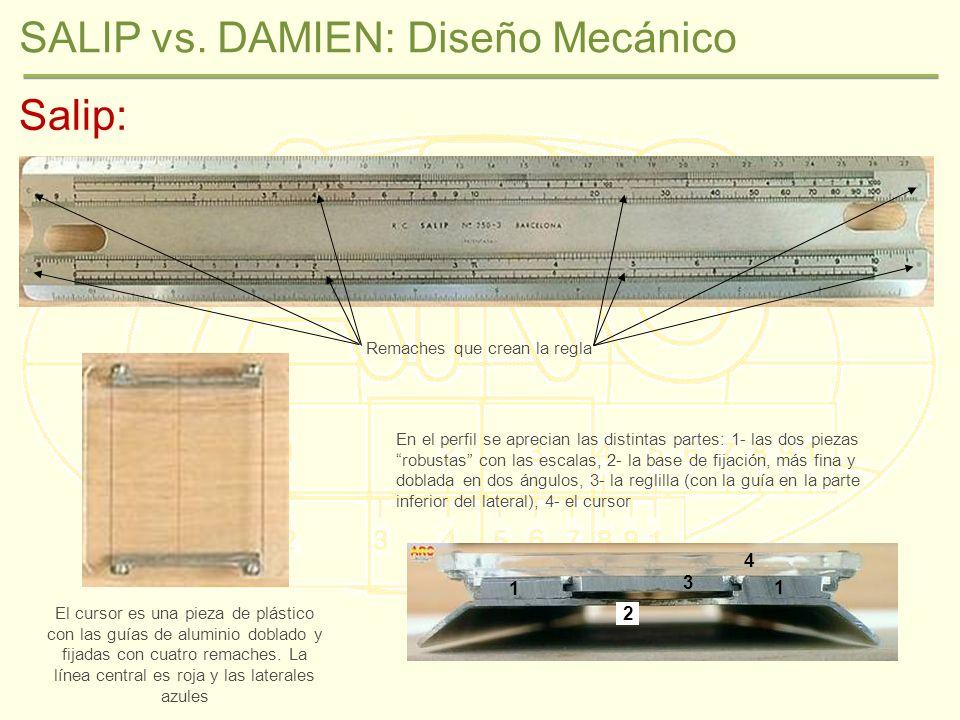 SALIP vs. DAMIEN: Diseño Mecánico El cursor es una pieza de plástico con las guías de aluminio doblado y fijadas con cuatro remaches. La línea central