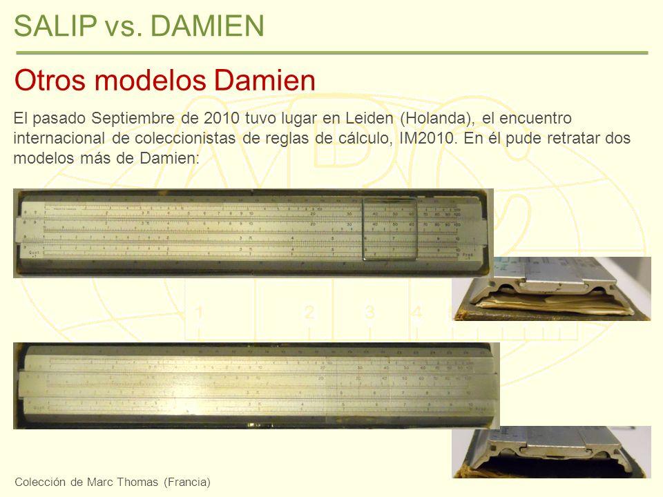SALIP vs. DAMIEN Otros modelos Damien El pasado Septiembre de 2010 tuvo lugar en Leiden (Holanda), el encuentro internacional de coleccionistas de reg
