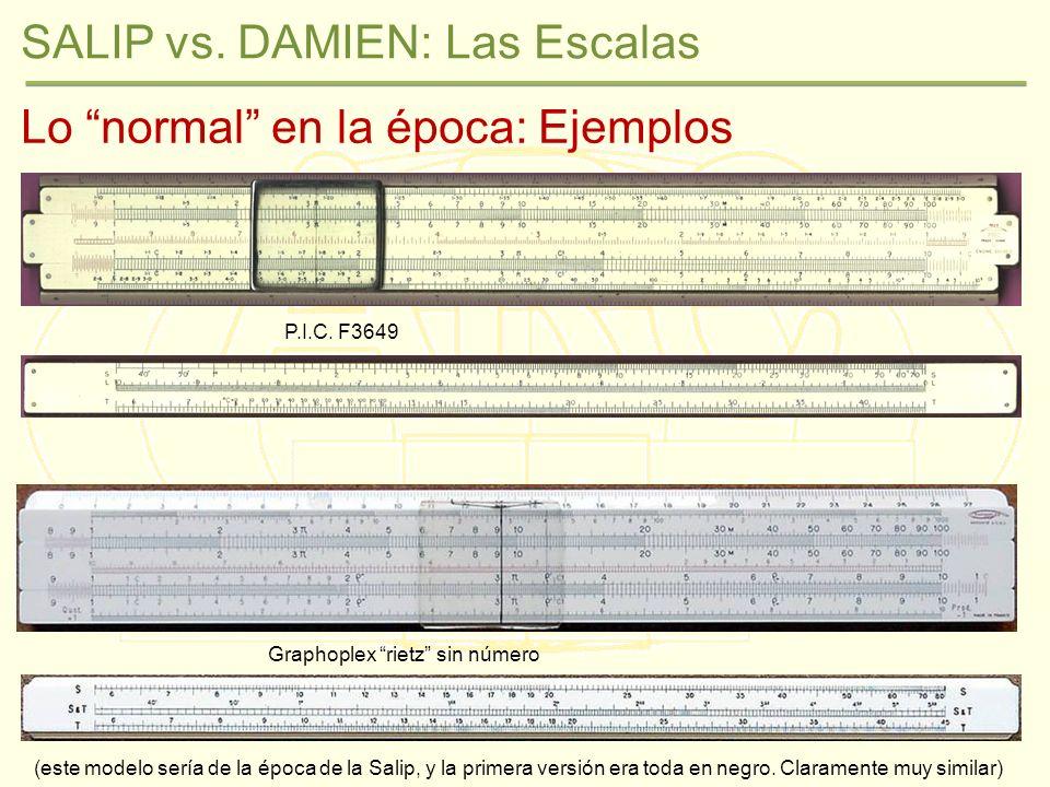 SALIP vs. DAMIEN: Las Escalas Lo normal en la época: Ejemplos P.I.C.
