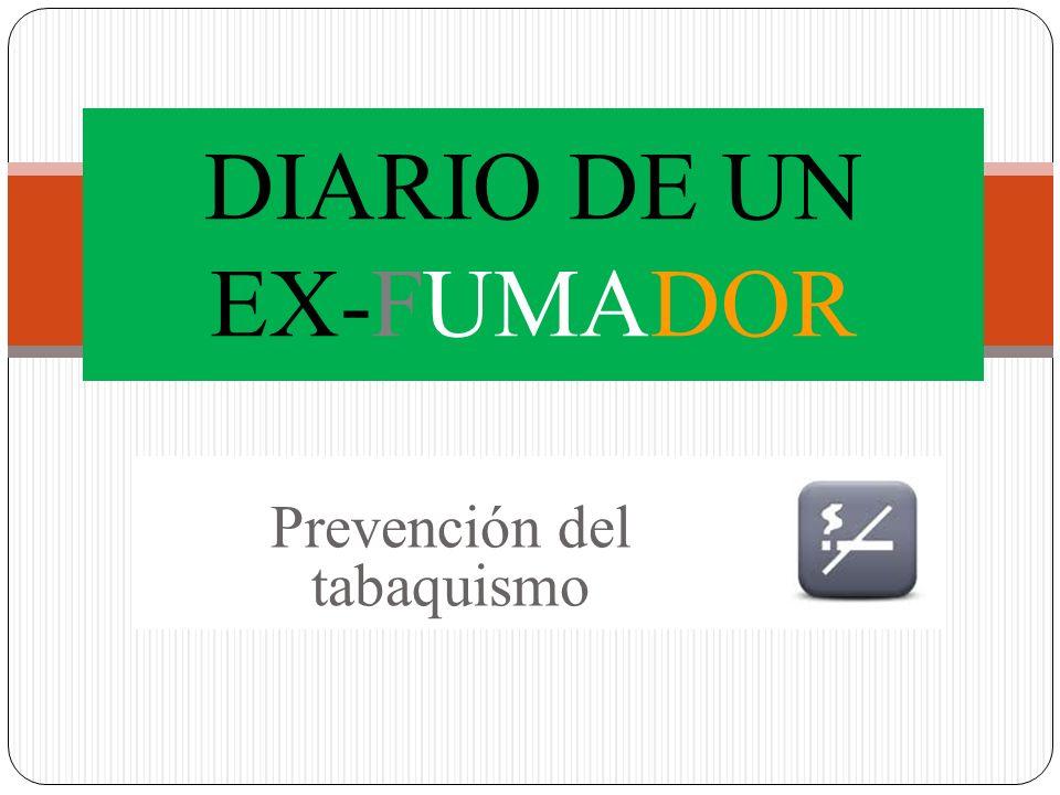 Prevención del tabaquismo DIARIO DE UN EX-FUMADOR