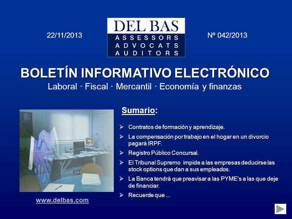 BOLETÍN INFORMATIVO ELECTRÓNICO Laboral · Fiscal · Mercantil · Economía y finanzas 22/11/2013 Nº 042/2013 Sumario: Contratos de formación y aprendizaj