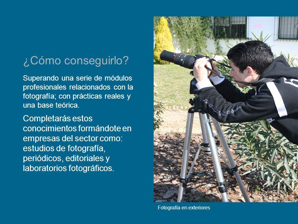 Superando una serie de módulos profesionales relacionados con la fotografía; con prácticas reales y una base teórica. Completarás estos conocimientos