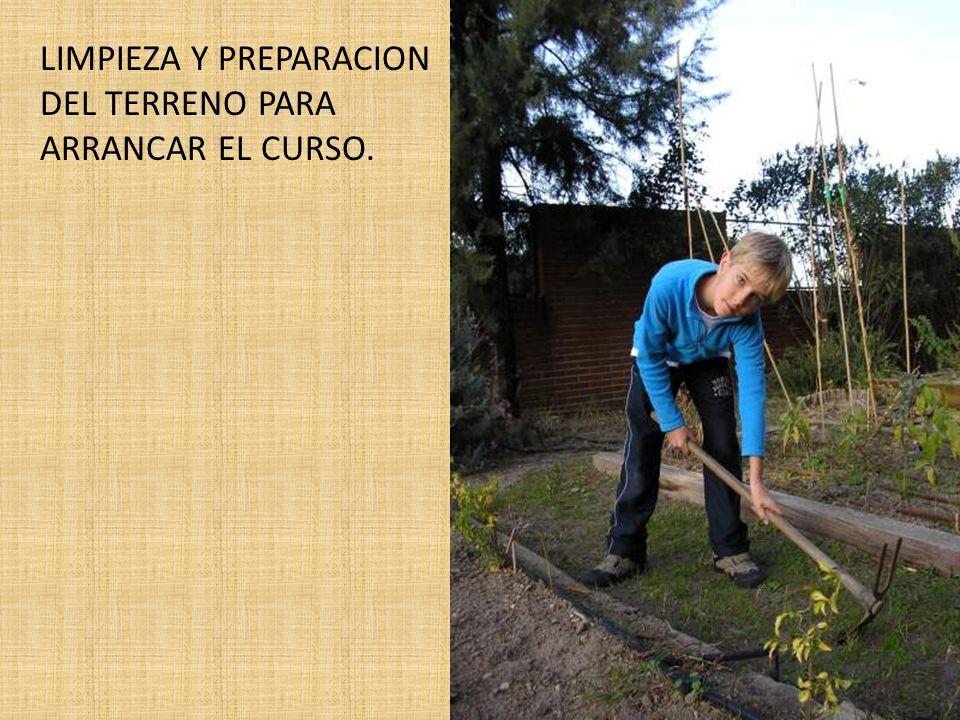 LIMPIEZA Y PREPARACION DEL TERRENO PARA ARRANCAR EL CURSO.
