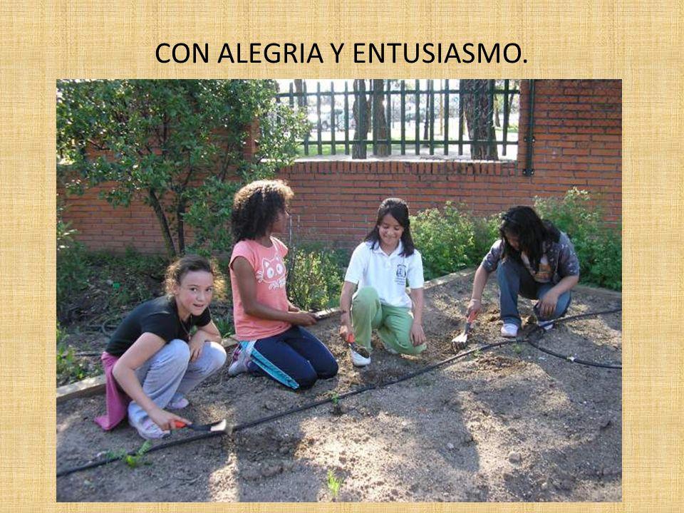 CON ALEGRIA Y ENTUSIASMO.