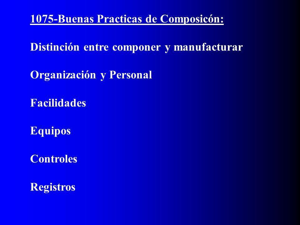 1075-Buenas Practicas de Composicón: Distinción entre componer y manufacturar Organización y Personal Facilidades Equipos Controles Registros