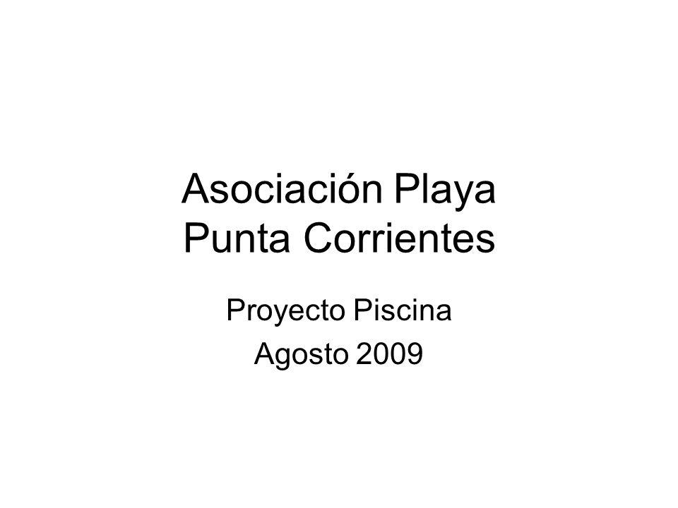 Asociación Playa Punta Corrientes Proyecto Piscina Agosto 2009