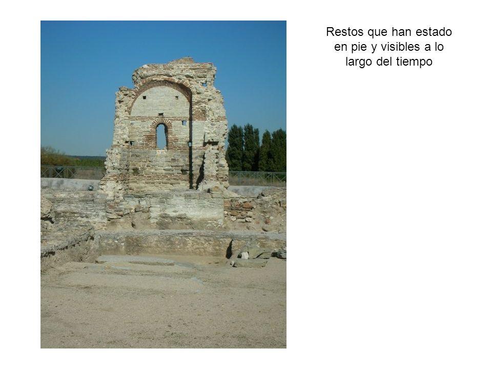 Restos que han estado en pie y visibles a lo largo del tiempo