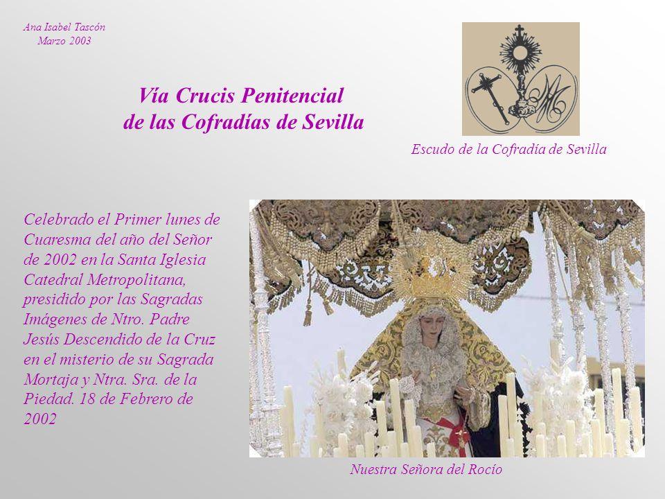 Celebrado el Primer lunes de Cuaresma del año del Señor de 2002 en la Santa Iglesia Catedral Metropolitana, presidido por las Sagradas Imágenes de Ntro.