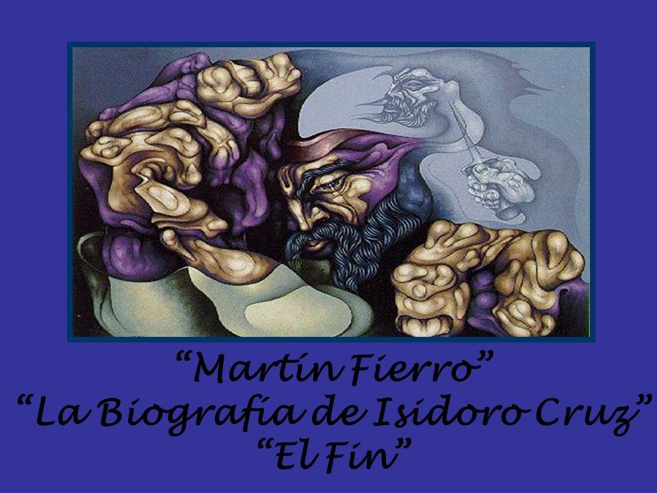 Martín Fierro La Biografía de Isidoro Cruz El Fin