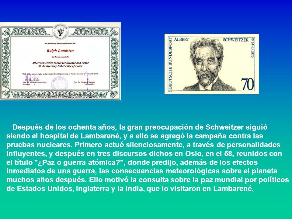 Después de los ochenta años, la gran preocupación de Schweitzer siguió siendo el hospital de Lambarené, y a ello se agregó la campaña contra las prueb