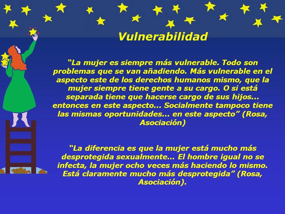 Vulnerabilidad La mujer es siempre más vulnerable.